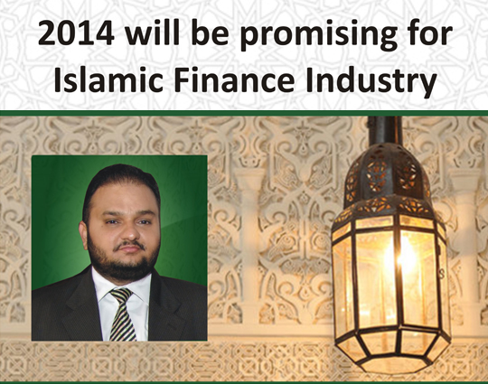 2014 will be promising for Islamic Finance Industry