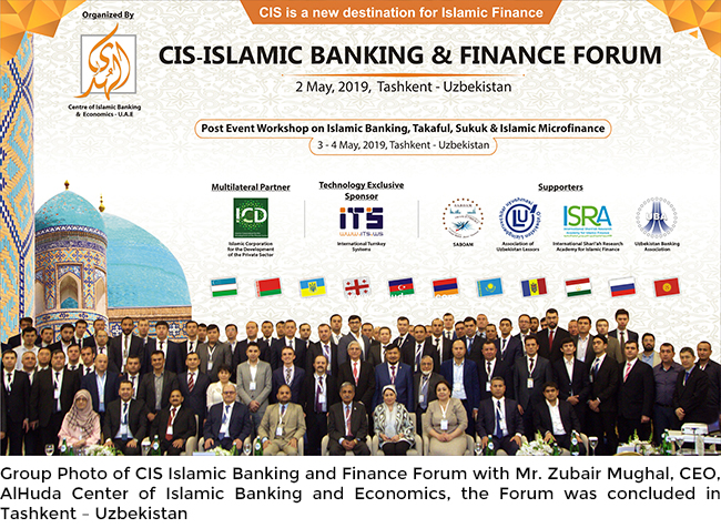 Group Photo of CIS Islamic Banking and Finance Forum with Mr. Zubair Mughal, CEO, AlHuda Center of Islamic Banking and Economics, the Forum was concluded in Tashkent – Uzbekistan