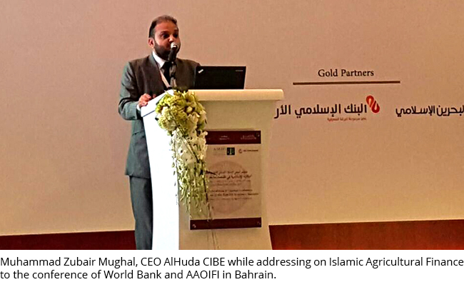 Muhammad Zubair Mughal, CEO AlHuda CIBE while addressing on Islamic Agricultural Finance to the conference of World Bank and AAOIFI in Bahrain.